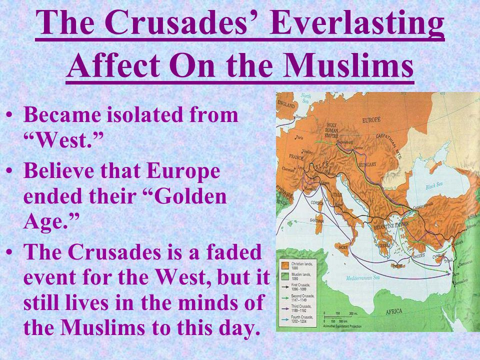 The Crusades' Everlasting Affect On the Muslims