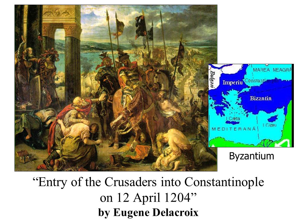 Byzantium Entry of the Crusaders into Constantinople on 12 April 1204 by Eugene Delacroix
