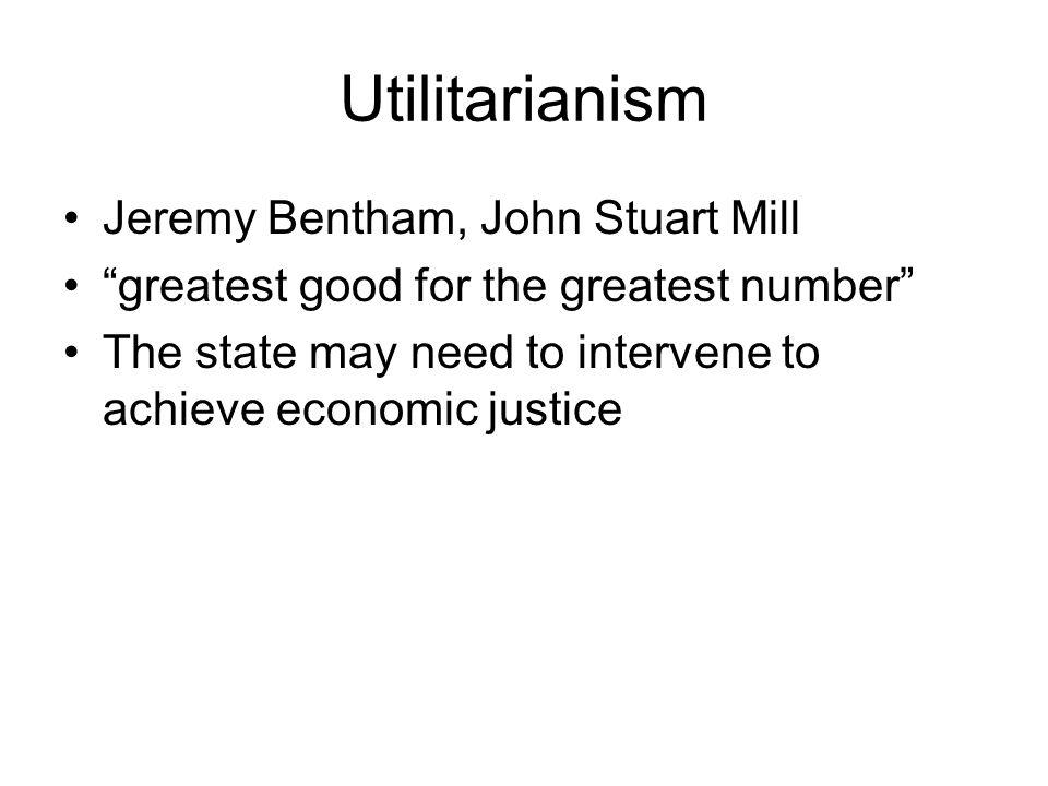 Utilitarianism Jeremy Bentham, John Stuart Mill