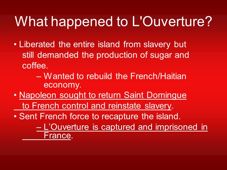 What happened to L Ouverture