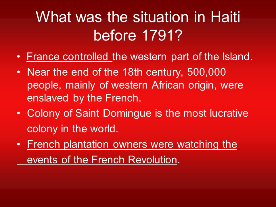 What was the situation in Haiti before 1791
