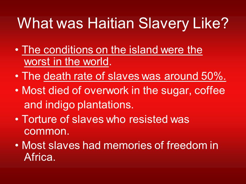 What was Haitian Slavery Like