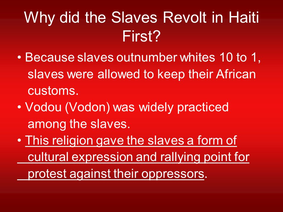 Why did the Slaves Revolt in Haiti First