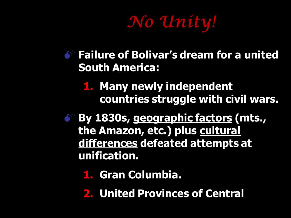 No Unity! Failure of Bolivar's dream for a united South America: