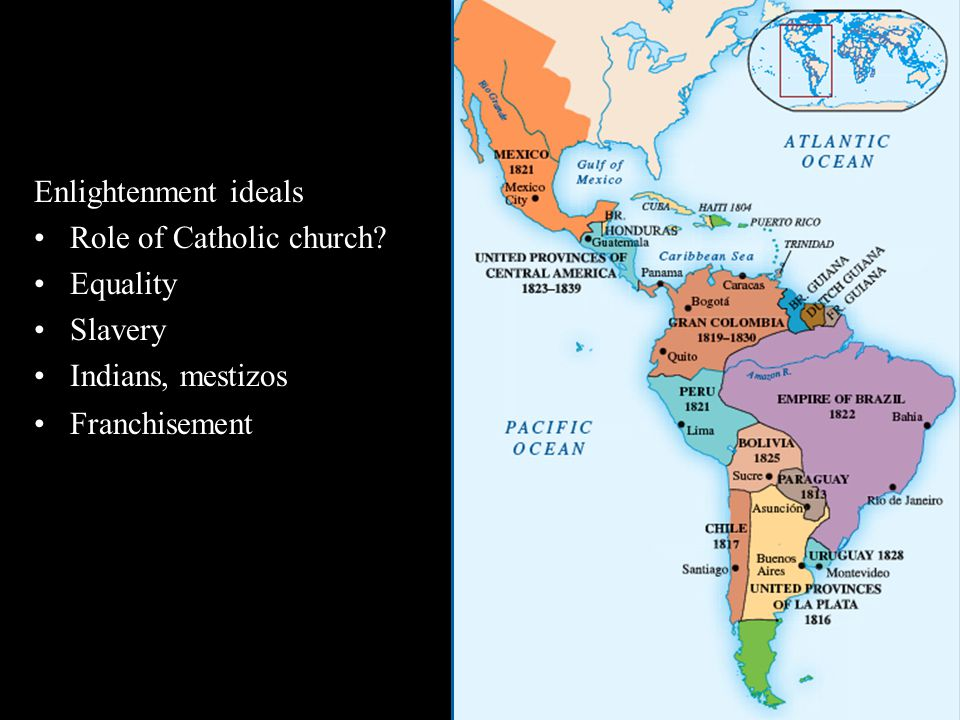 Enlightenment ideals Role of Catholic church Equality Slavery Indians, mestizos Franchisement