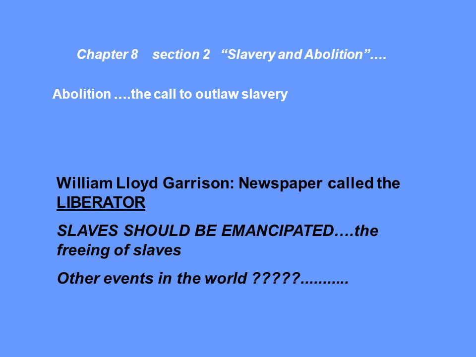 William Lloyd Garrison: Newspaper called the LIBERATOR