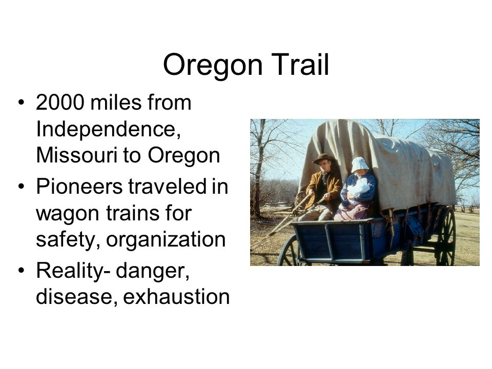 Oregon Trail 2000 miles from Independence, Missouri to Oregon