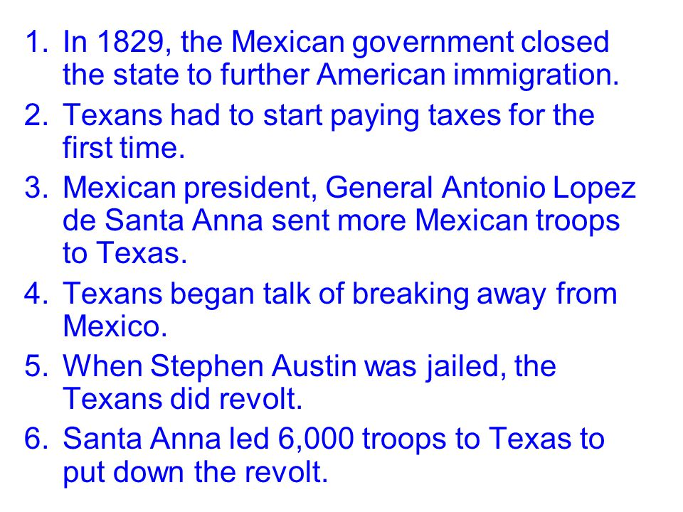 In 1829, the Mexican government closed the state to further American immigration.