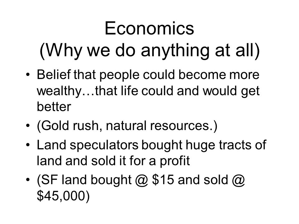 Economics (Why we do anything at all)