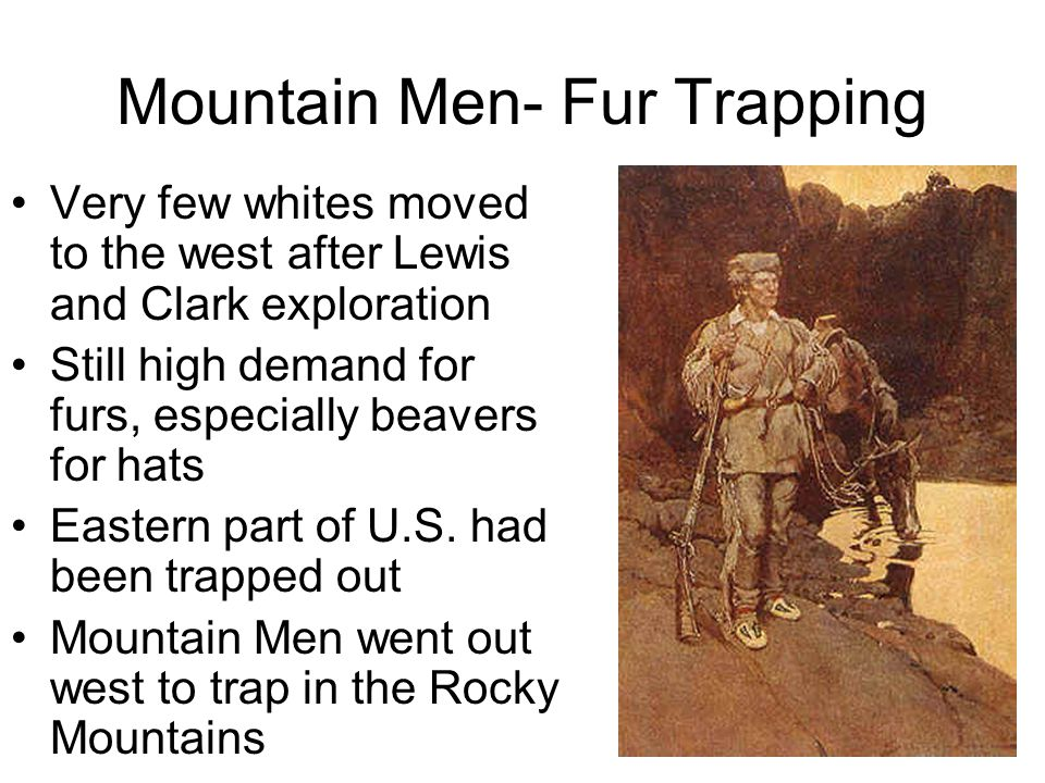 Mountain Men- Fur Trapping