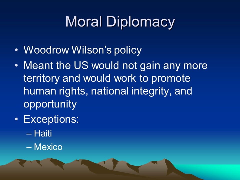 Moral Diplomacy Woodrow Wilson's policy