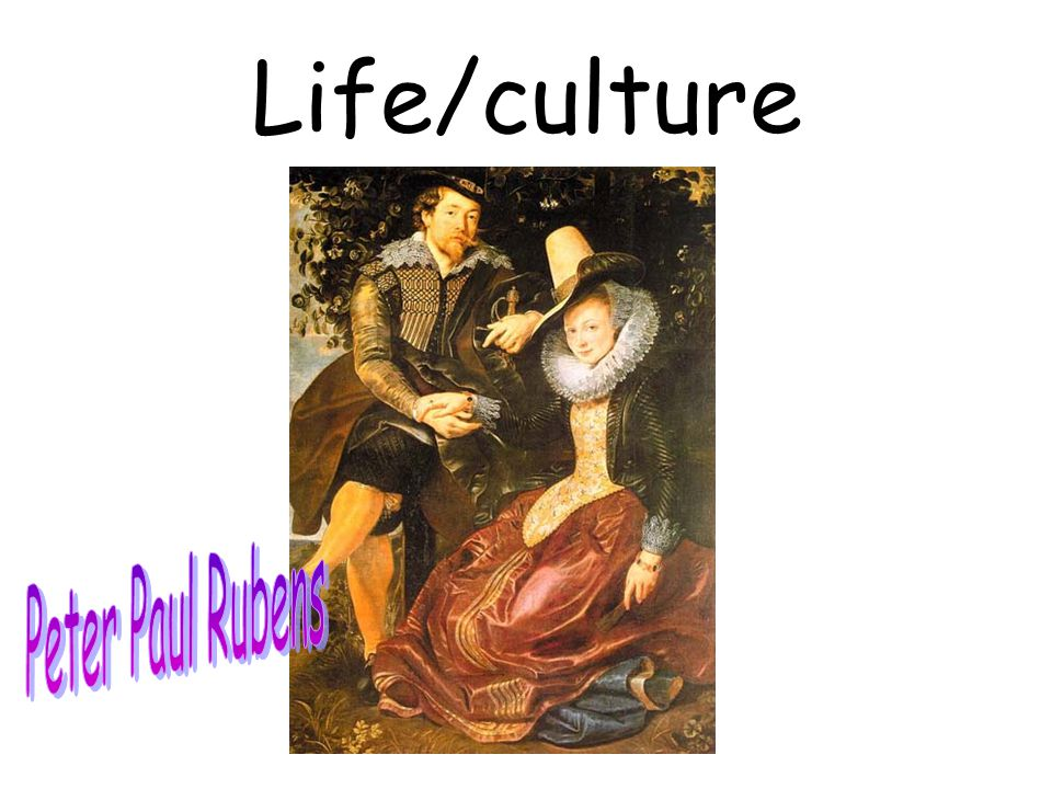 Life/culture Peter Paul Rubens