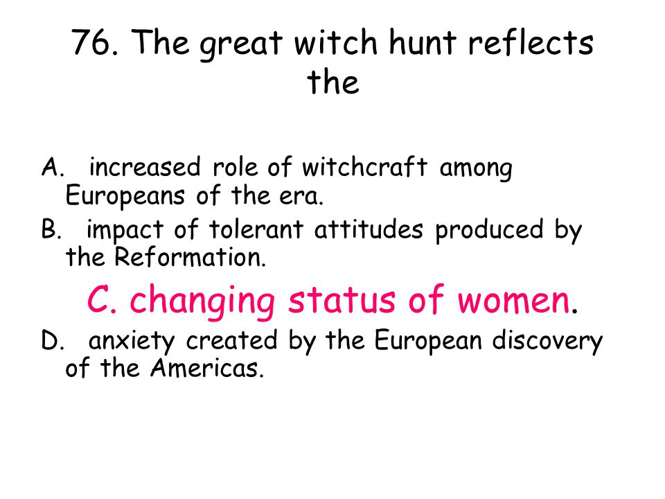 76. The great witch hunt reflects the