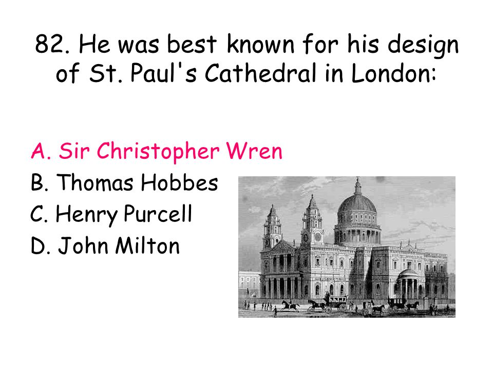 82. He was best known for his design of St. Paul s Cathedral in London: