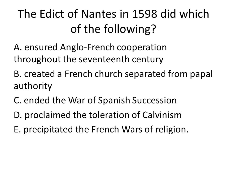 The Edict of Nantes in 1598 did which of the following