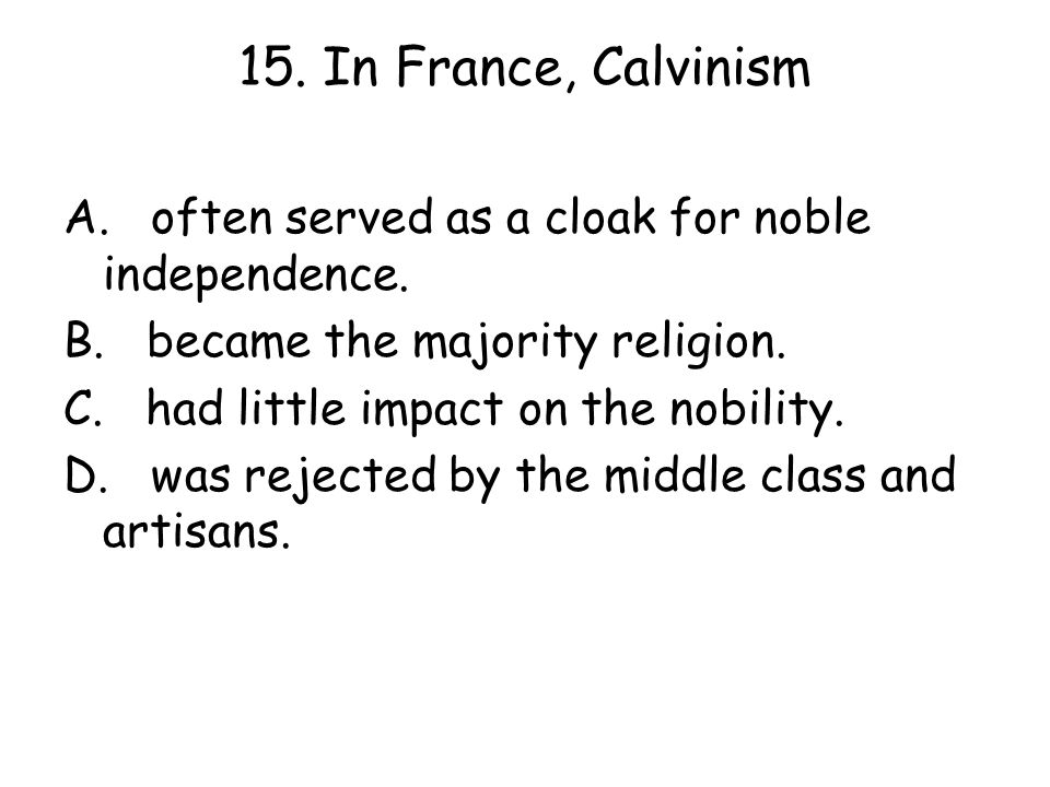 15. In France, Calvinism
