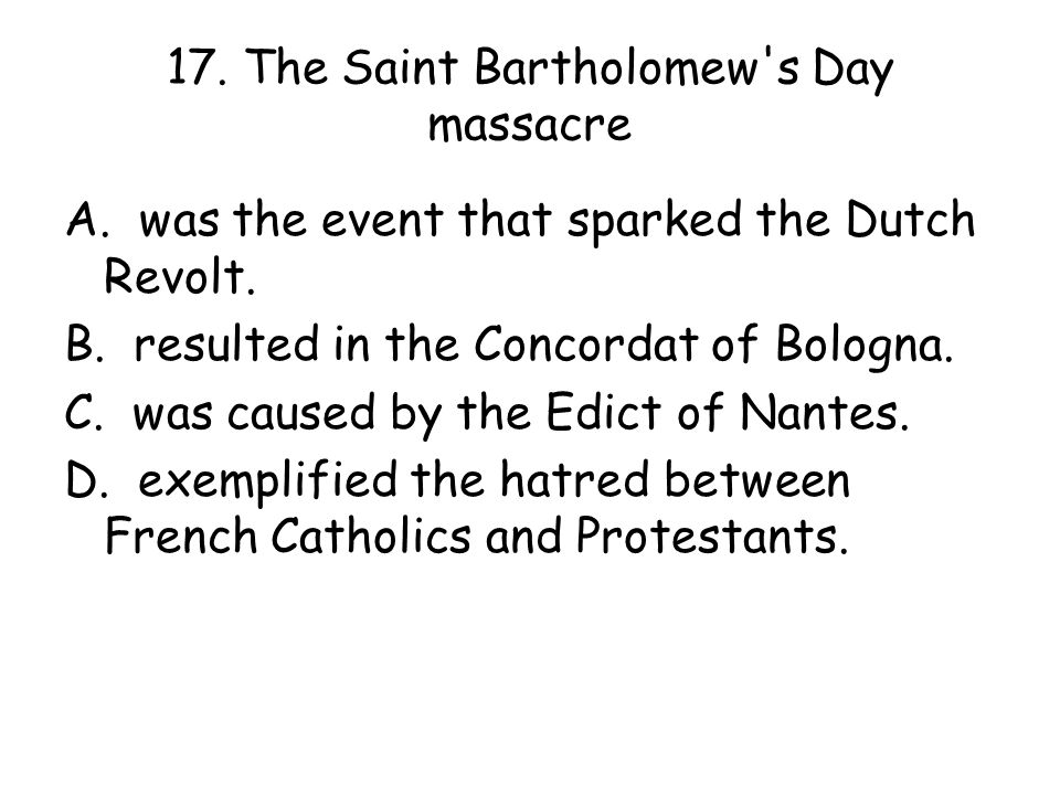 17. The Saint Bartholomew s Day massacre