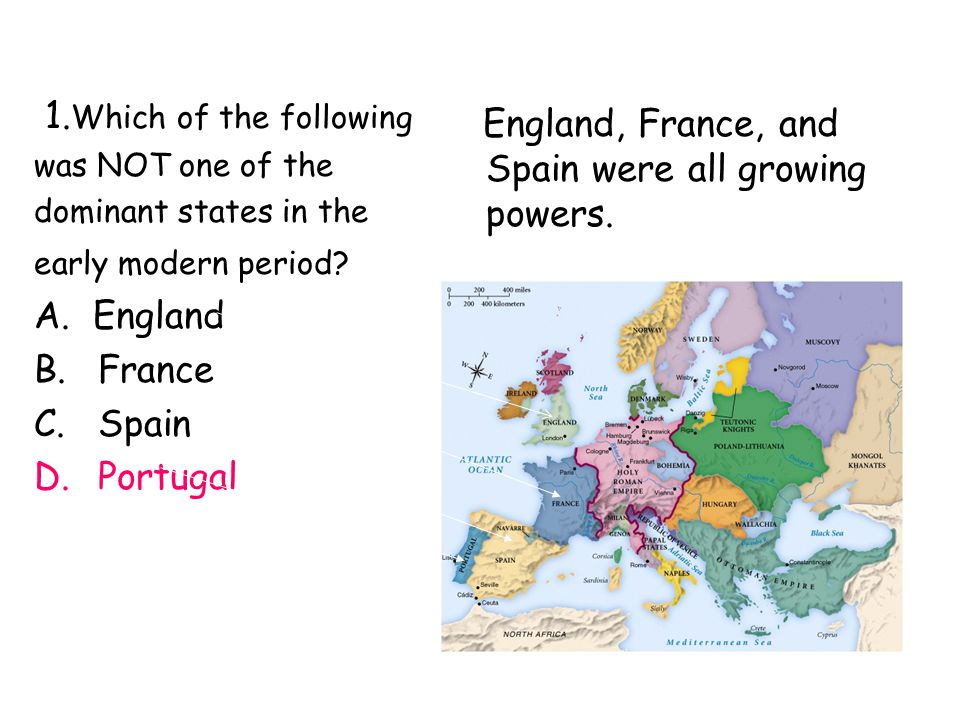 England, France, and Spain were all growing powers.