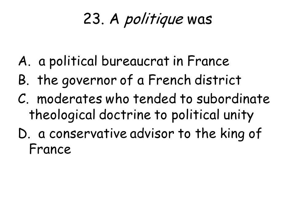 23. A politique was