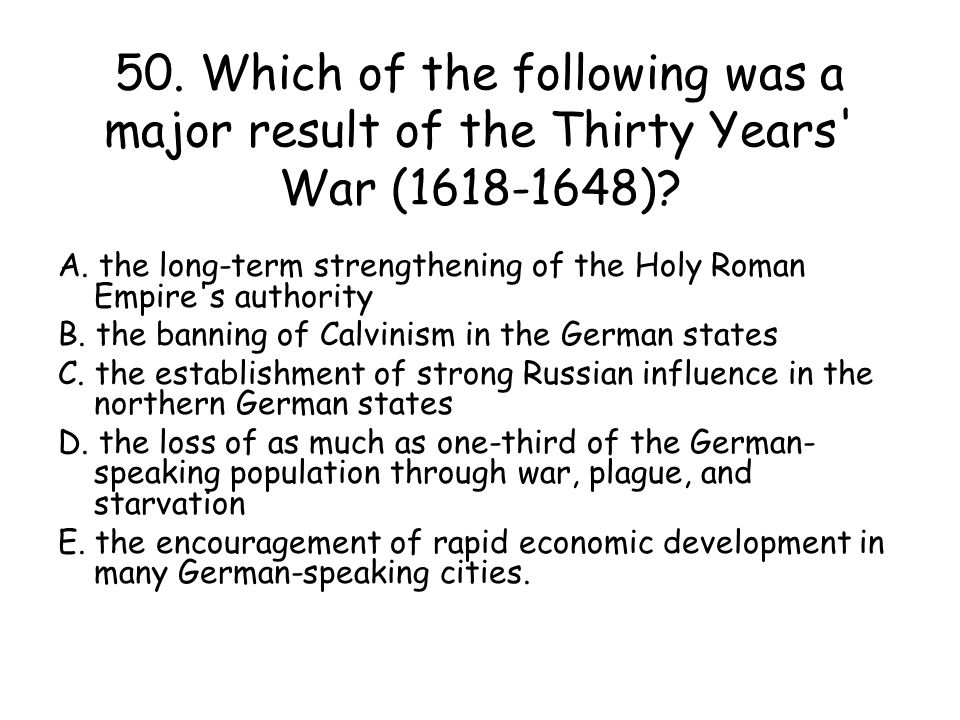 50. Which of the following was a major result of the Thirty Years War (1618-1648)