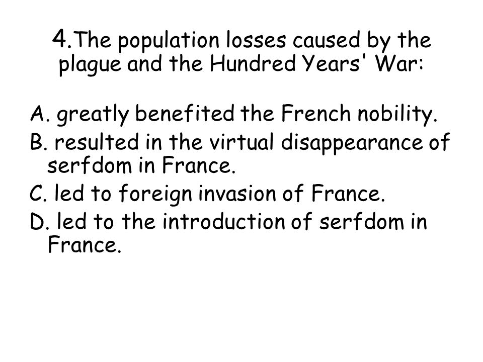 4.The population losses caused by the plague and the Hundred Years War: