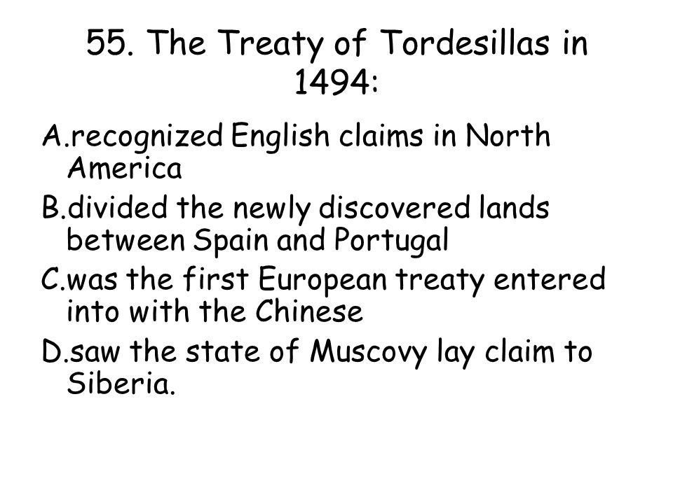 55. The Treaty of Tordesillas in 1494: