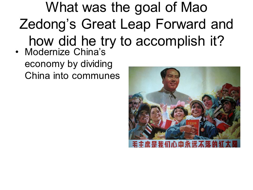 What was the goal of Mao Zedong's Great Leap Forward and how did he try to accomplish it