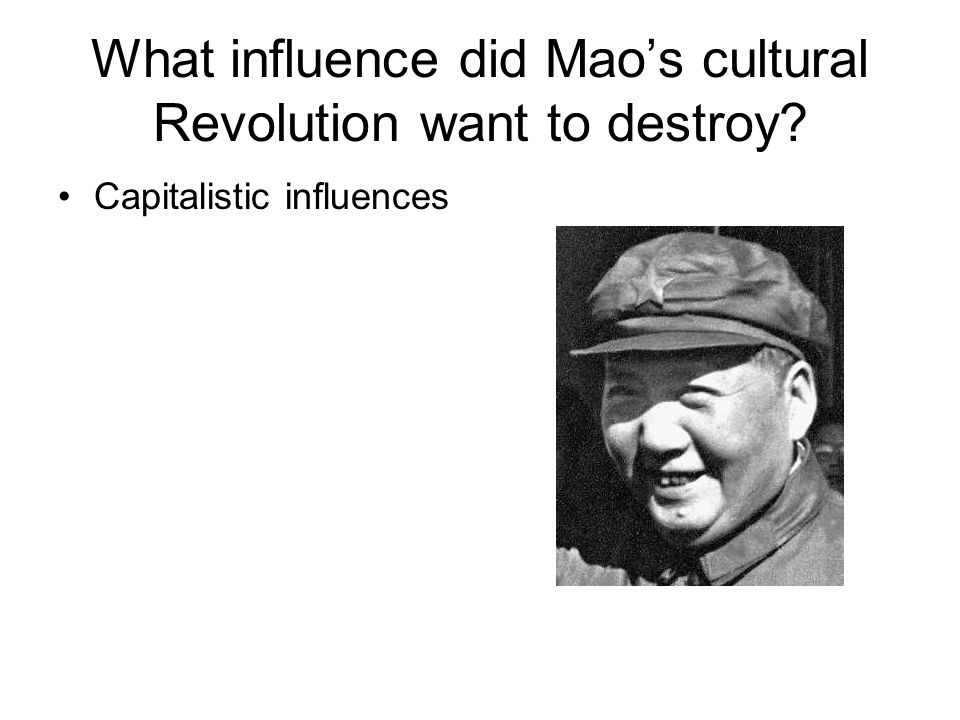 What influence did Mao's cultural Revolution want to destroy