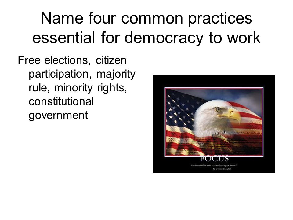 Name four common practices essential for democracy to work