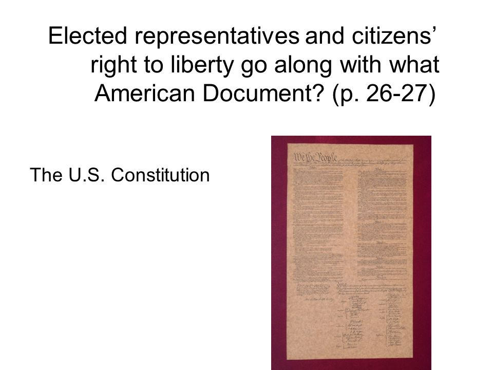 Elected representatives and citizens' right to liberty go along with what American Document (p. 26-27)