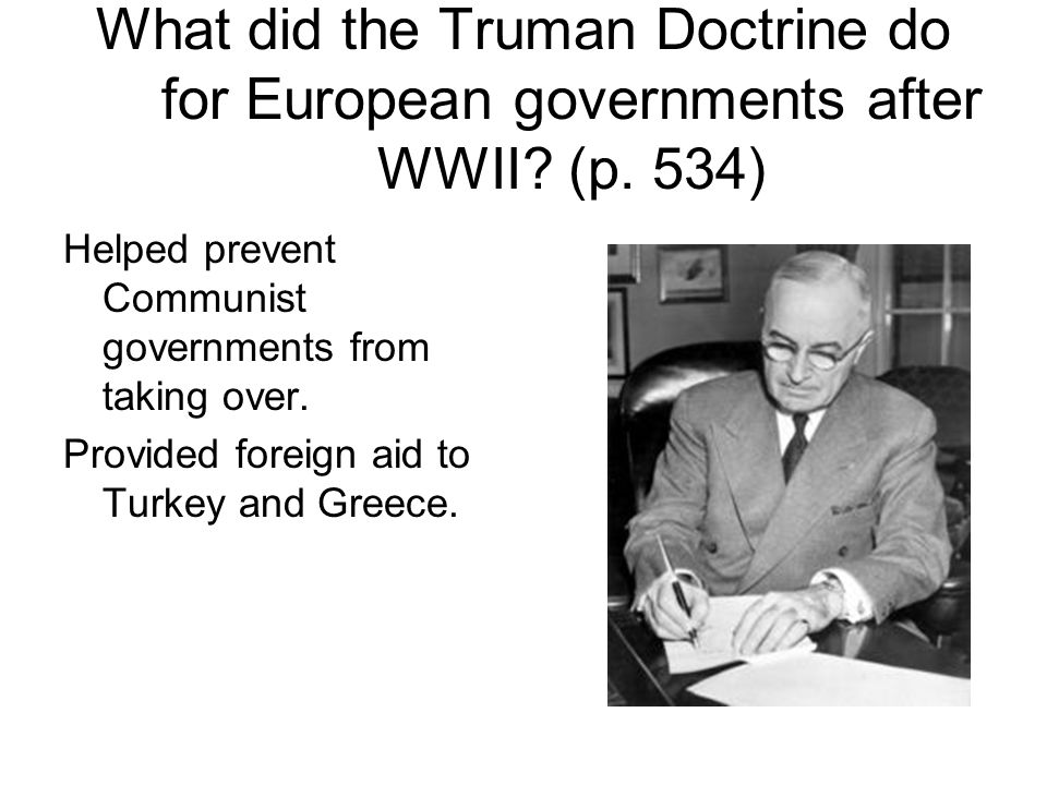 What did the Truman Doctrine do for European governments after WWII (p. 534)