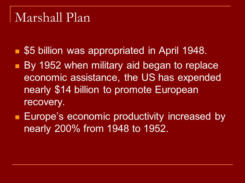Marshall Plan $5 billion was appropriated in April 1948.