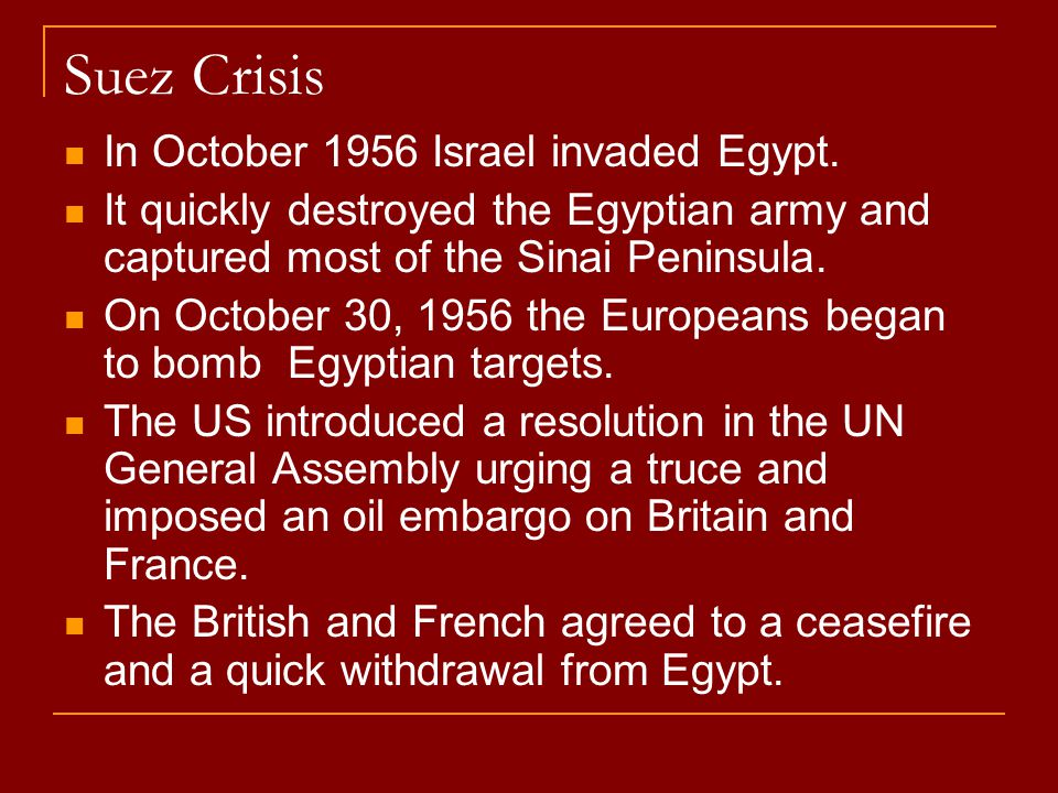 Suez Crisis In October 1956 Israel invaded Egypt.