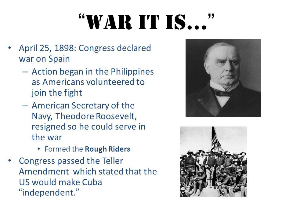 War it is… April 25, 1898: Congress declared war on Spain