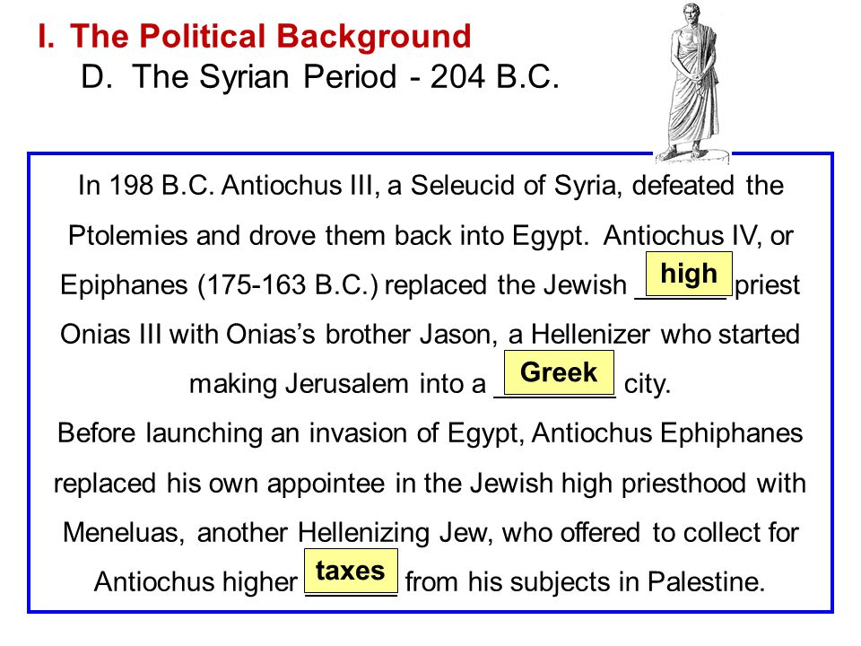 The Political Background D. The Syrian Period - 204 B.C.