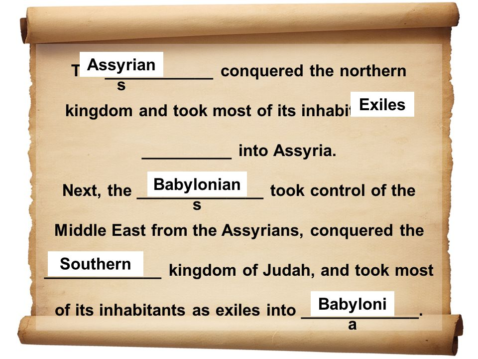 The ____________ conquered the northern kingdom and took most of its inhabitants as __________ into Assyria.