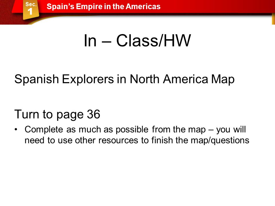 In – Class/HW Spanish Explorers in North America Map Turn to page 36