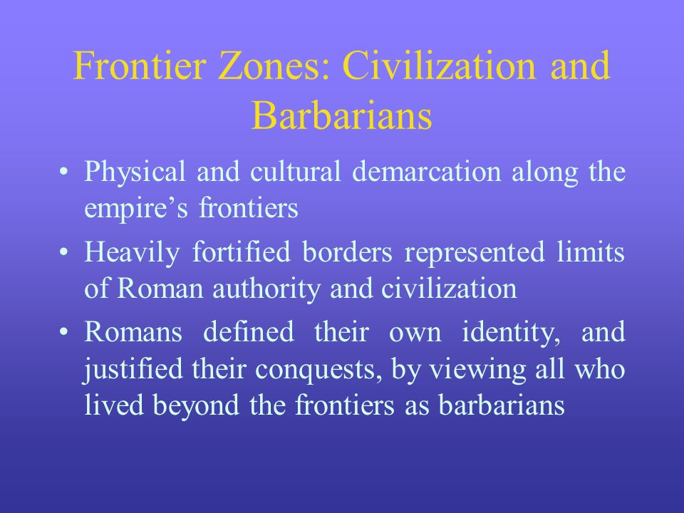 Frontier Zones: Civilization and Barbarians