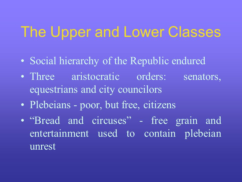 The Upper and Lower Classes