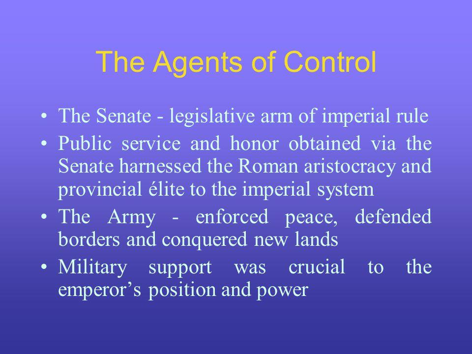 The Agents of Control The Senate - legislative arm of imperial rule