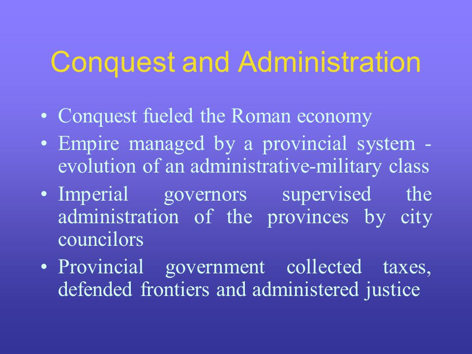 Conquest and Administration