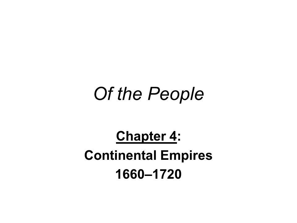 Chapter 4: Continental Empires 1660–1720