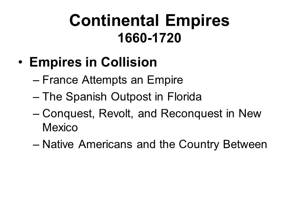 Continental Empires 1660-1720 Empires in Collision