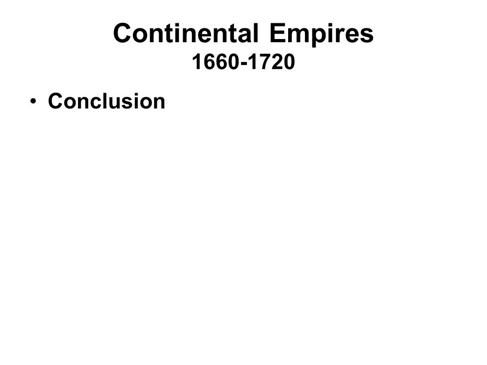 Continental Empires 1660-1720 Conclusion
