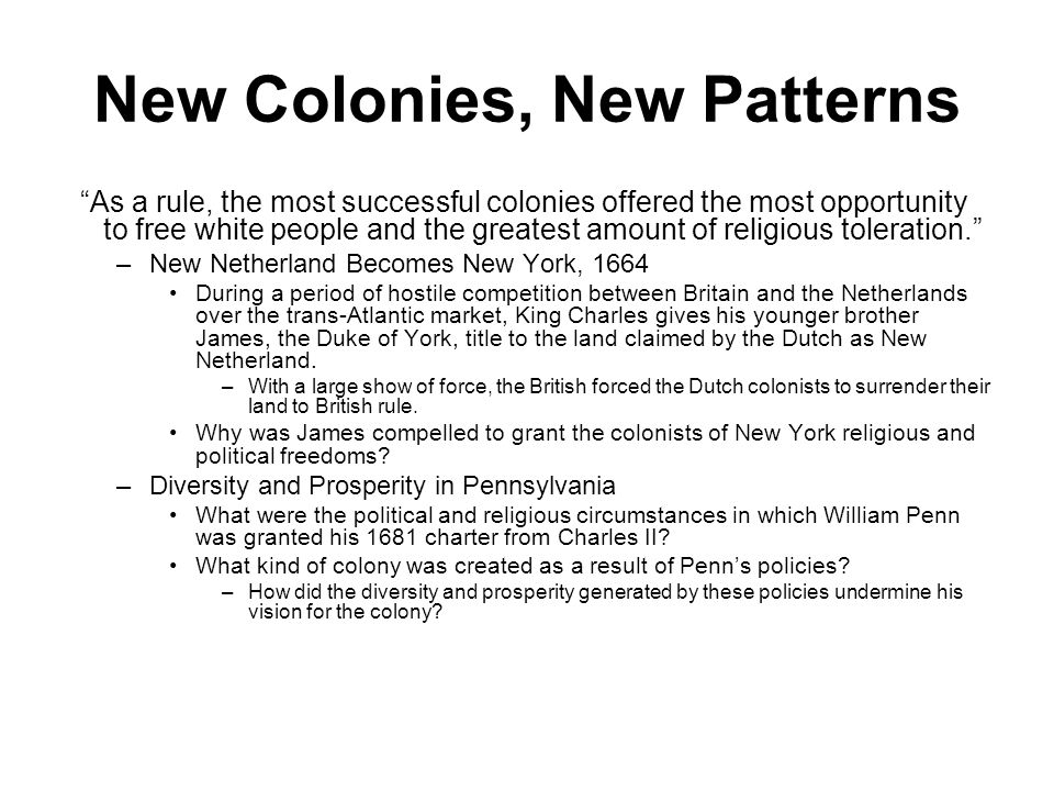 New Colonies, New Patterns