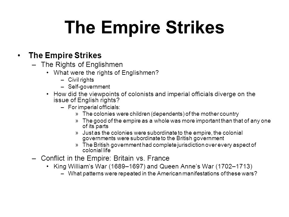 The Empire Strikes The Empire Strikes The Rights of Englishmen