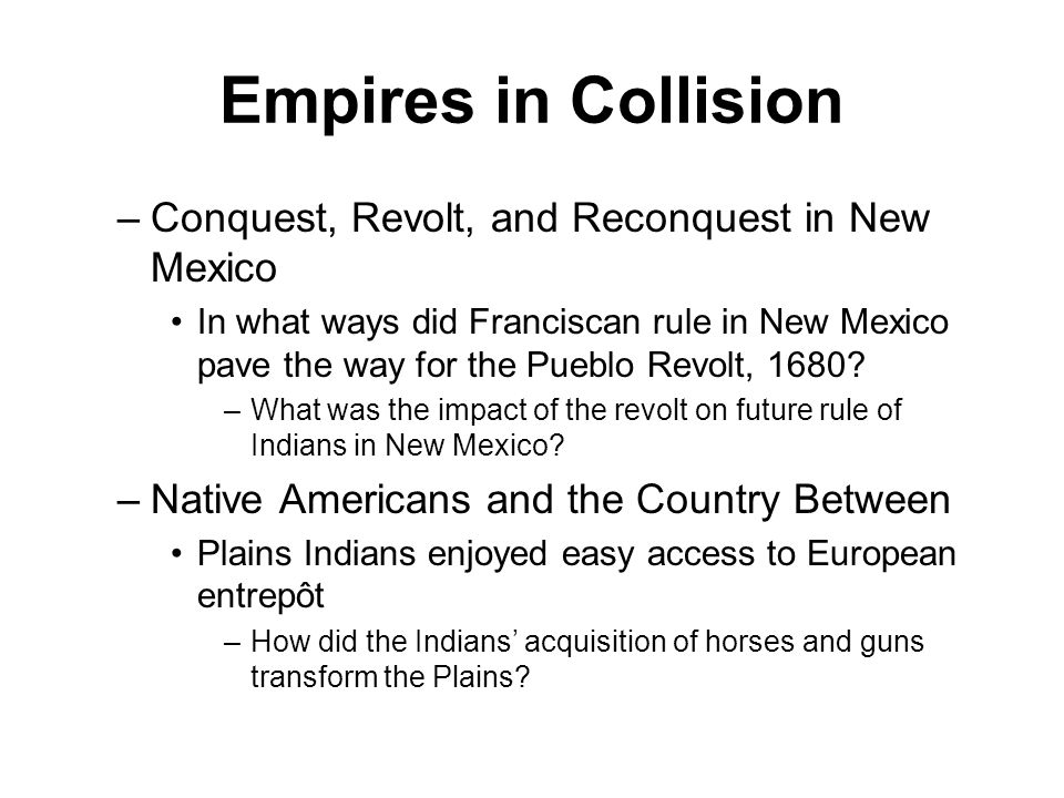 Empires in Collision Conquest, Revolt, and Reconquest in New Mexico