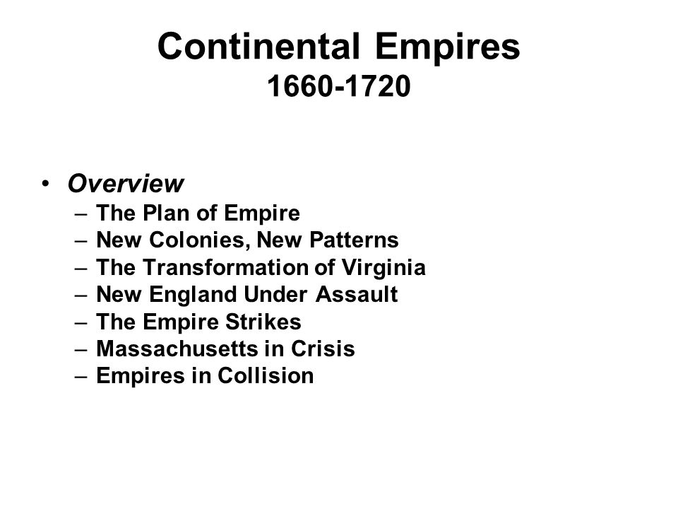 Continental Empires 1660-1720 Overview The Plan of Empire