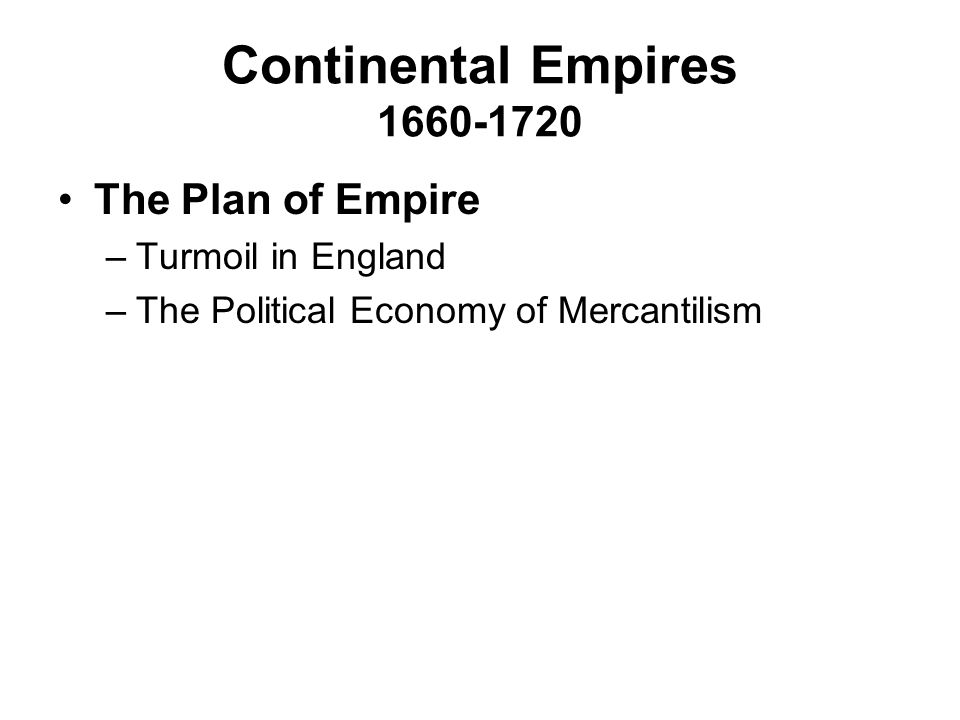 Continental Empires 1660-1720 The Plan of Empire Turmoil in England