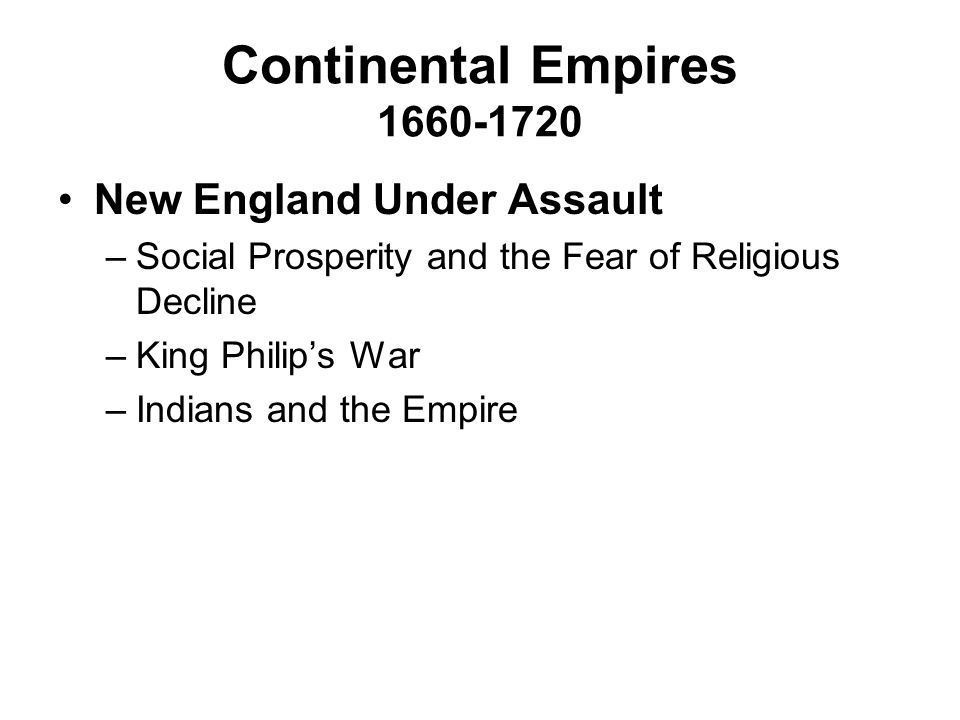 Continental Empires 1660-1720 New England Under Assault